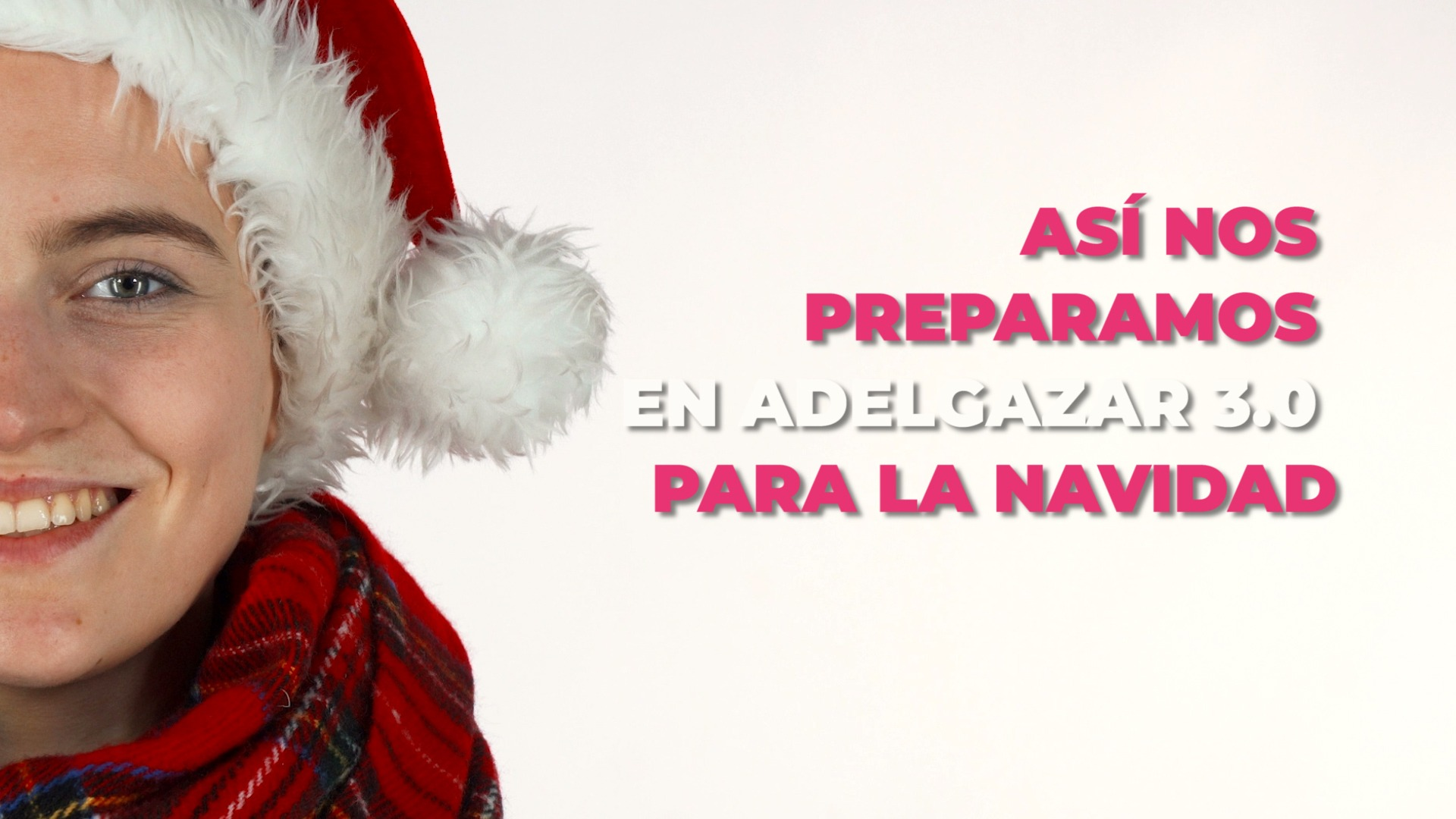 Así nos preparamos en Adelgazar 3.0 para la Navidad